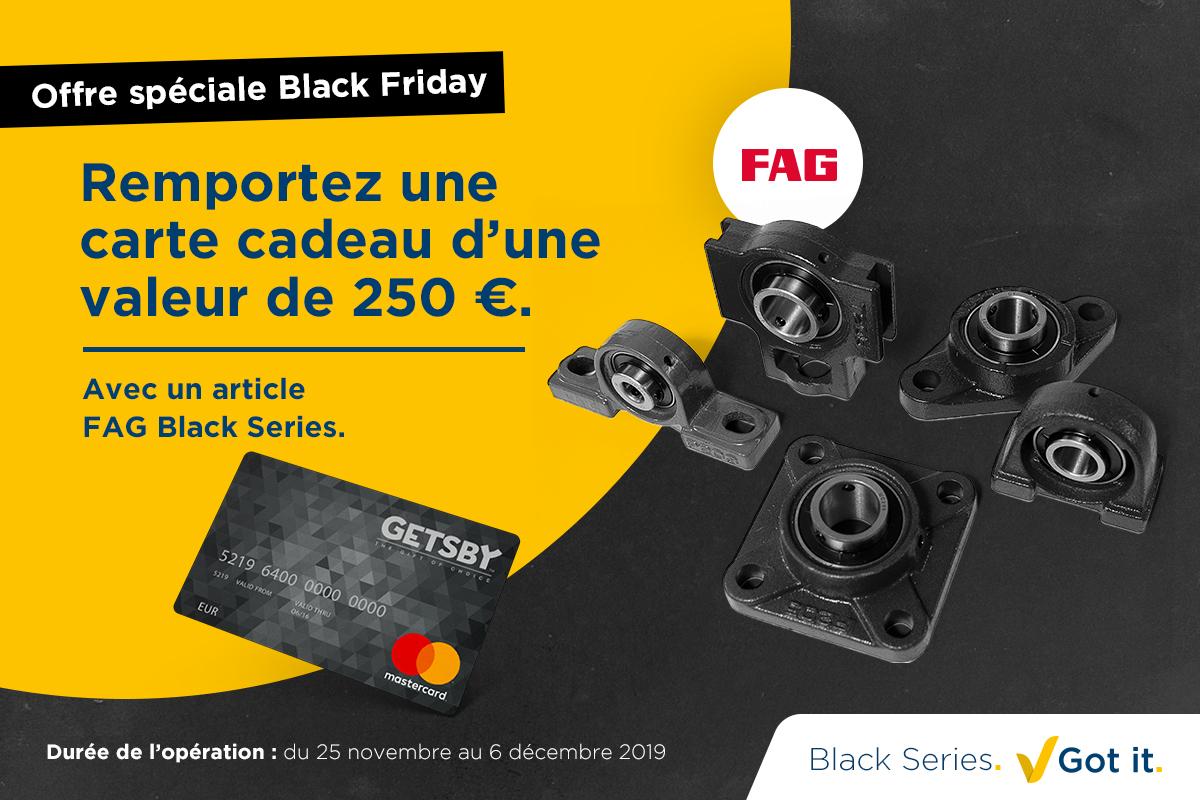 Offre spéciale Black Friday : remportez une carte cadeau en achetant un article FAG Black Series